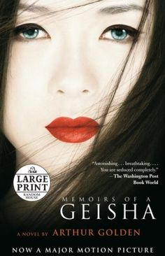 Memoirs of a Geisha (also the only book that I liked with the movie adaptation cover instead)