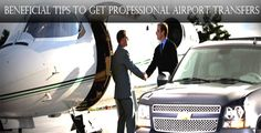 BENEFICIAL #TIPS TO GET #PROFESSIONAL_AIRPORT_TRANSFERS  If you are looking for a professional airport transfer services then you should follow these beneficial tips.