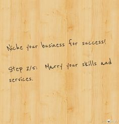 Niche your business for success! Step 2/5:  Marry your skills and services. #marketing