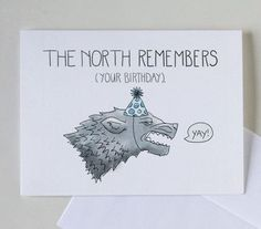 The North Remembers Your Birthday; 4 x 6 Greeting Card Birthday Game of Thrones Pop Culture Blank Starks Wolf Direwolf HBO