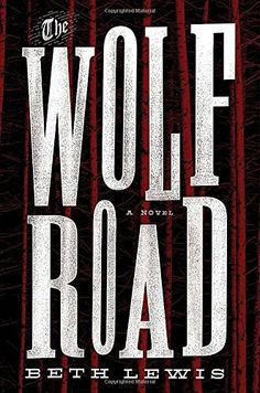 The Wolf Road: A Novel by Beth Lewis https://www.amazon.com/dp/110190612X/ref=cm_sw_r_pi_dp_x_Mcqayb9H9W1RM