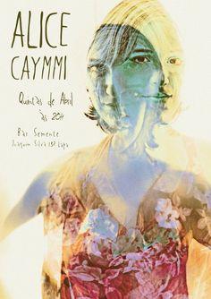 Cartaz para o show de Alice Caymmi.  Via ela mesma - https://www.facebook.com/alice.caymmi