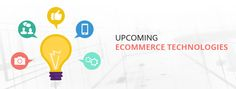 Emerging eCommerce Technology, That Will Add New Dimension to customer experience #EcommerceDevelopment, #EcommerceTechnology, #MobileCommerce