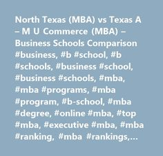 North Texas (MBA) vs Texas A – M U Commerce (MBA) – Business Schools Comparison #business, #b #school, #b #schools, #business #school, #business #schools, #mba, #mba #programs, #mba #program, #b-school, #mba #degree, #online #mba, #top #mba, #executive #mba, #mba #ranking, #mba #rankings, #part #time #mba, #top #business #schools, #international #mba, #executive #education, #business #school #rankings, #business #school #ranking, #business #school #mba, #executive #mba #programs, #business…