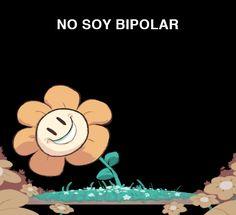 Soy Bipolar... NO SOY BIPOLAR
