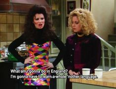 The Nanny - Fran and Val One of my fave shows Nanny Quotes, Tv Quotes, Movie Quotes, Nanny Show, Fran Fine, Fran Drescher, Girlfriend Quotes, A Series Of Unfortunate Events, Old Tv Shows