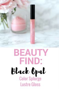 Beauty Find of the Week: Black Opal Color Splurge Lustre Gloss-just like MAC lipglass but at the drugstore!