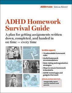 "Homework Survival Guide for Students with ADHD or LD - ""Special report contains more than 50 pages of expert tips, printable resources, and more, to help you and your child conquer homework — without tears."" ($17)"