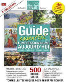 Le guide de l'impressionnisme - Aquarelle, pastel, huile, acrylique, gouache