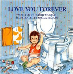 Love You Forever. so need this book when i start getting pregnant so i can read this to him or her