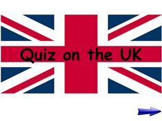 UK QUIZ, esl, esl games, quiz, fun stuff,United Kingdom, PPT, esl activities