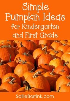 It's pumpkin time! Discover practical pumpkin ideas for kindergarten and first grade including crafts, books and printables!