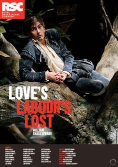 "2008 - ""Love's Labours Lost,"" stars David Tennant as Berowne, directed by Greg Doran.  Stratford upon Avon"