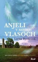 Kniha: Anjeli v mojich vlasoch (Lorna Byrneová) | bux.sk