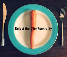 Soul Food (Reject the Diet Mentality   It usually starts with...)