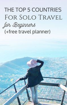 Solo Travel for Beginners - The Top Five Countries (+ get a free travel planner)