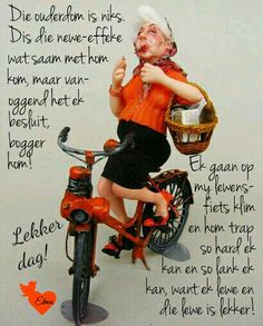 Oulike gesegdes Good Morning Messages, Good Morning Good Night, Good Morning Wishes, Cute Animal Quotes, Cute Quotes, Motivational Words, Inspirational Quotes, Lekker Dag, Afrikaanse Quotes