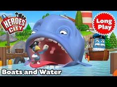 Heroes of 7aw8 of the City - Boats and Water - Preschool Animation - Long Play - Bundle - YouTube