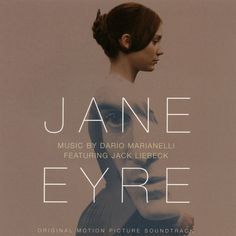 Dario Marianelli – Jane Eyre - such an amazing soundtrack. Always makes me cry.
