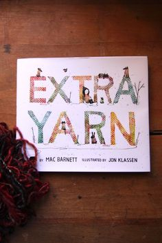 Extra Yarn. A little girl finds that her box of yarn never runs out. Moral: the more you give, the more you have to give.