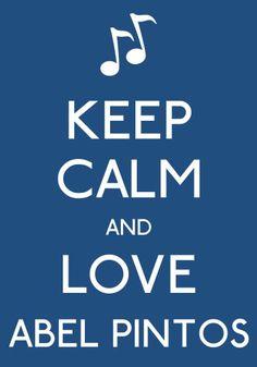 Keep calm and love Abel Pintos