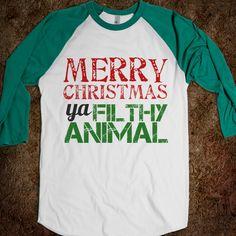 Merry Christmas, ya Filthy Animal - Grab a Shirt - Skreened T-shirts, Organic Shirts, Hoodies, Kids Tees, Baby One-Pieces and Tote Bags Custom T-Shirts, Organic Shirts, Hoodies, Novelty Gifts, Kids Apparel, Baby One-Pieces   Skreened - Ethical Custom Apparel