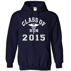 Class Of 2015 BSN T Shirts, Hoodies, Sweatshirts - #shirts for men #custom dress…