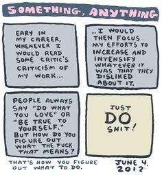 "Advice from James Kochalka ""You've got to DO something."""