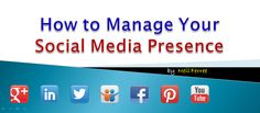 How to Manage Your Social Media Presence and get more TRAFFIC to your website