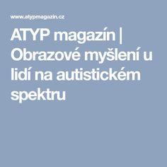 ATYP magazín | Obrazové myšlení u lidí na autistickém spektru