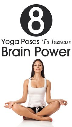 8 Effective Yoga Poses To Increase Your Brain Power