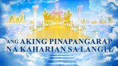 "Tagalog Christian Full Movie | ""Ang Aking Pinapangarap na Kaharian sa La... Christian Films, Christian Videos, Film Trailer, Movie Trailers, Kingdom Movie, Padre Celestial, Jesus Stories, Kingdom Of Heaven, My Salvation"