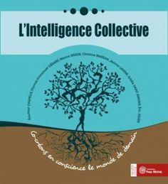 L'intelligence collective : co-créons en conscience le monde de demain. Collectif.