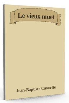 Nouveau sur @ebookaudio : Le vieux muet - J...   http://ebookaudio.myshopify.com/products/le-vieux-muet-jean-baptiste-caouette-livre-audio?utm_campaign=social_autopilot&utm_source=pin&utm_medium=pin  #livreaudio #shopify #ebook #epub #français