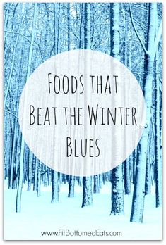 Foods that beat the winter blues. | Fit Bottomed Eats