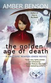 Calliope Reaper-Jones Series, Book 5: The Golden Age of Death