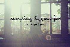 Everything Hapoens for a Reason
