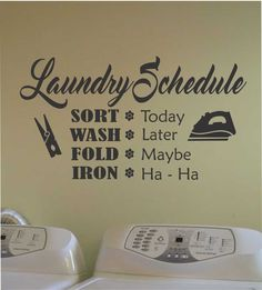 Vinyl Wall Lettering Laundry Room Funny Schedule Quote Decal