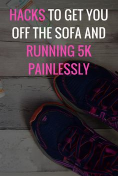 Running hacks to get you off the sofa and running 5k easily and painlessly
