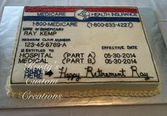 Medicare Retirement cake by Kristy's Custom Creations. Vanilla sheet cake with buttercream icing. Stamped letters in cake using Cake Boss Letter Impression Set and then piped over the indentations. This cake was huge! Used several poster boards stacked together and covered in foil to make the cake board.