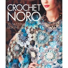 The Diamond Yarn Blog recommends the Crochet Noro book.