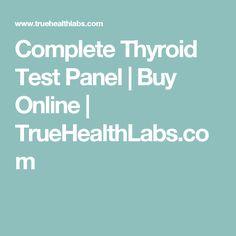 Complete Thyroid Test Panel   Buy Online   TrueHealthLabs.com