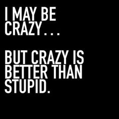Sarcasm Quotes, Witty Quotes, Crazy Quotes, Sassy Quotes, Badass Quotes, Sarcastic Humor, Sign Quotes, True Quotes, Words Quotes