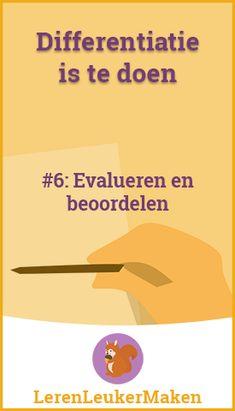 Differentiatie is te doen #6: Evalueren en beoordelen - Leren Leuker Maken Visible Learning, 21st Century Skills, Mindset, Back To School, Classroom, Study, Teacher, The Unit, Education