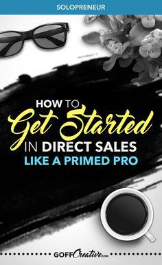 How to Get Started in Direct Sales Like a Primed Pro   GoffCreative.com