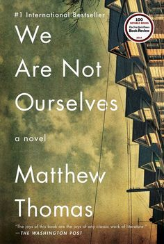 We Are Not Ourselves, by Matthew Thomas