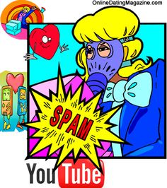 Tens of thousands of online dating spam videos are clogging up YouTube. Online Dating Magazine has written an in-depth article on the problem which highlights some key problems with YouTube's detection process and how not allowing users to report channels contributes to the growing problem. The article contains links to some of these actual spam accounts so you can see how they work. Here's the link: http://www.onlinedatingmagazine.com/datingnews/youtubeonlinedatingspam.html