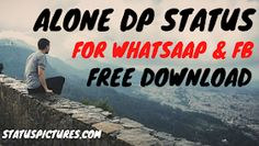 Best Alone DP Whatsaap Status For WHtsaap and Fcebook Free Download