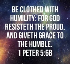 Give grace to the humble. Favorite Bible Verses, Bible Verses Quotes, Bible Scriptures, Faith Quotes, Christian Life, Christian Quotes, Spiritual Words, All That Matters, God Prayer