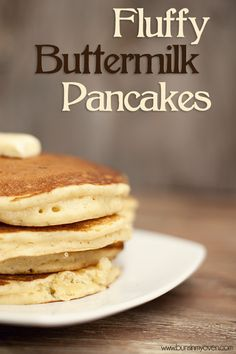 Buttermilk Pancakes--You'll probably save about 3 minutes of time if you decide to make your pancakes from a box mix. Take the extra 3 minutes, make the pancakes from scratch, and rejoice in all that is buttery, fluffy, and delicious.